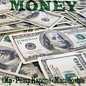 Money (feat. Pemp Kapone & Macadoshis) by I.M.P.