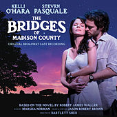 Play & Download The Bridges of Madison County (Original Broadway Cast Recording) by Various Artists | Napster