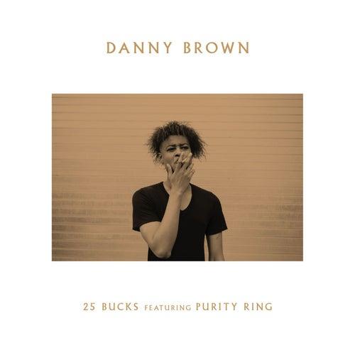 25 Bucks by Danny Brown