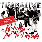 Play & Download La Timba Pa' to El Mundo (Pistas Originales) by Timbalive | Napster