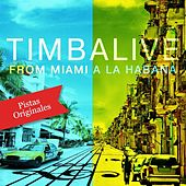 Play & Download From Miami a La Habana (Pistas Originales) by Timbalive | Napster