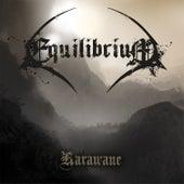 Play & Download Karawane by Equilibrium | Napster