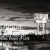 Play & Download Mac Blast (Fuck Philthy Rich) [feat. Lavish D] by D.B. Tha General | Napster