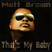 Play & Download That's My Baby (feat. Spaceman) by The Matt Brown | Napster