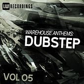 Play & Download Warehouse Anthems: Dubstep Vol. 05 - EP by Various Artists | Napster