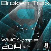 Broken Trax - WMC Sampler 2K14 - EP by Various Artists