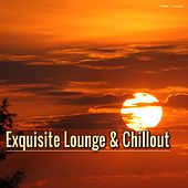 Play & Download Exquisite Lounge & Chillout by Various Artists | Napster
