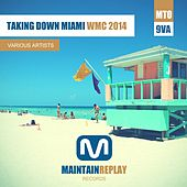 Taking Down Miami (WMC 2014) - EP by Various Artists