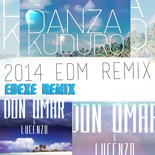 Danza Kuduro (Edexe EDM Remix) by Don Omar