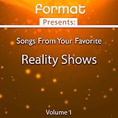Song from Your Favorite Reality Shows, Vol. 1 (Format Presents) by Various Artists