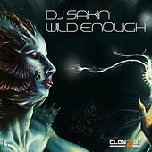 Wild Enough (Club Mix) by DJ Sakin