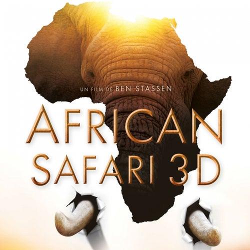 Play & Download African Safari 3D (Ben Stassen's Original Motion Picture Soundtrack) by Ramin Djawadi | Napster