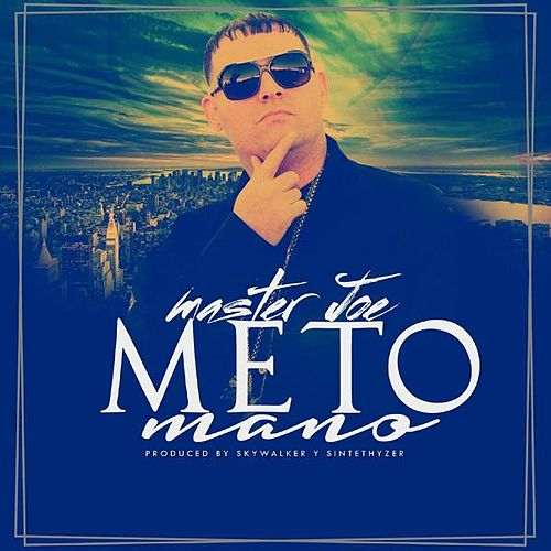 Meto Mano by Master Joe