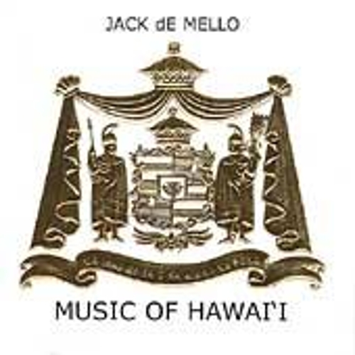 Play & Download Music Of Hawai'i by Jack De Mello | Napster