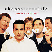 Choose Life by Big Tent Revival