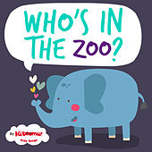 Play & Download Who's in the Zoo? by The Kiboomers | Napster