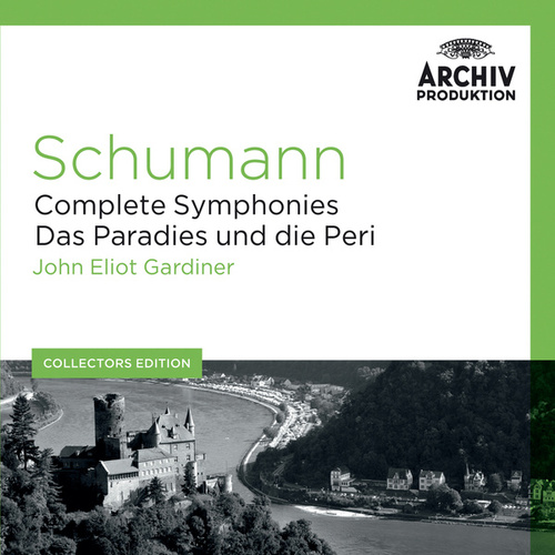 Play & Download Schumann: Complete Symphonies; Das Paradies und die Peri by Various Artists | Napster