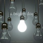A Brighter Day by James and Rebekah Caggegi