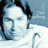 The Very Best Of Dan Fogelberg by Dan Fogelberg
