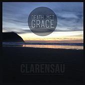 Play & Download Death Met Grace by Clarensau | Napster