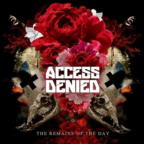The Remains of the Day by Access Denied