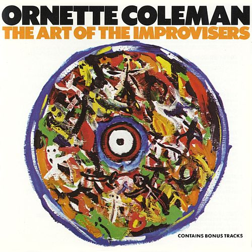 Play & Download The Art Of The Improvisers by Ornette Coleman | Napster