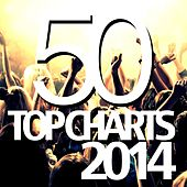 50 Top Charts 2014 by Various Artists