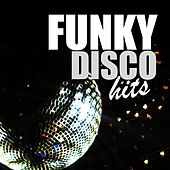 Play & Download Funky Disco Hits by Various Artists | Napster