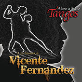 Play & Download Mano a Mano - Tangos a la Manera de Vicente Fernández by Vicente Fernández | Napster