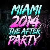 Play & Download Miami 2014 - The After Party - EP by Various Artists | Napster