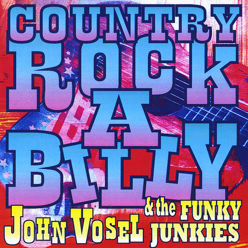 Play & Download Country Rockabilly by John Vosel   Napster
