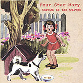 Thrown To The Wolves by Four Star Mary