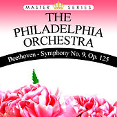 Play & Download Beethoven - Symphony No. 9, Op. 125 by Philadelphia Orchestra | Napster
