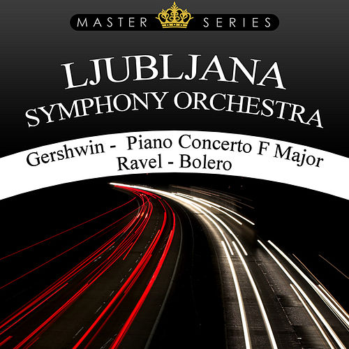 Play & Download Gershwin -  Piano Concerto in F Major / Ravel - Bolero by Ljubljana Symphony Orchestra | Napster