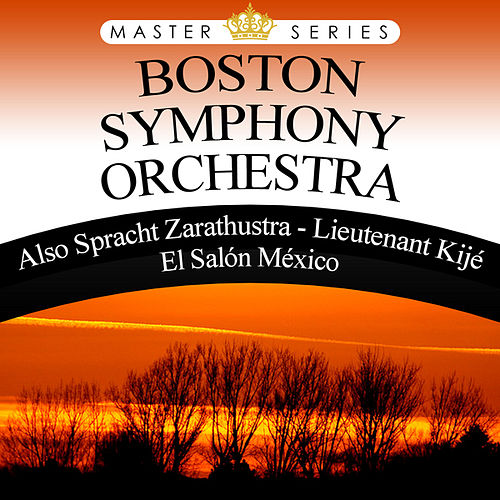 Play & Download Also Spracht Zarathustra - Lieutenant Kijé - El Salón México by Boston Symphony Orchestra | Napster