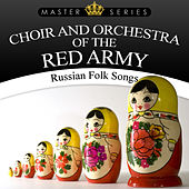 Play & Download Russian Folk Songs by Choir and Orchestra of the Red Army | Napster