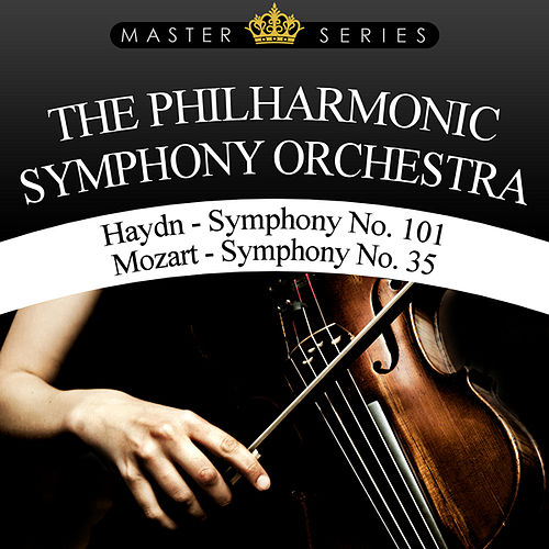 Play & Download Haydn - Symphony No. 101 / Mozart - Symphony No. 35 by Philharmonic Symphony Orchestra | Napster