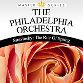 Play & Download The Rite Of Spring by Philadelphia Orchestra | Napster