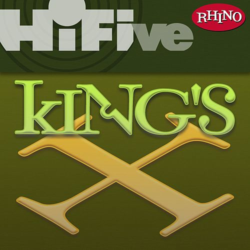 Play & Download Rhino Hi-Five: King's X by King's X | Napster