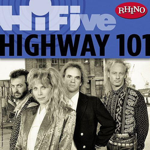Rhino Hi-Five:  Highway 101 by Highway 101