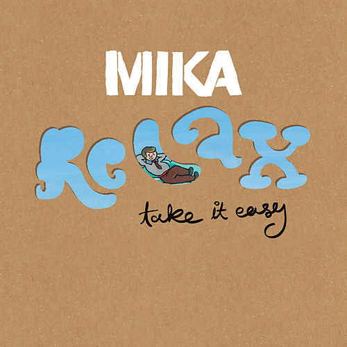 Relax, Take It Easy by Mika
