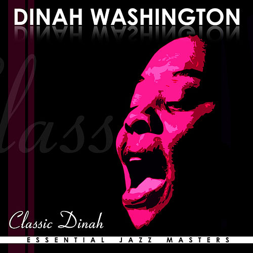 Play & Download Classic Dinah by Dinah Washington | Napster