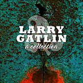 A Larry Gatlin Collection by Larry Gatlin