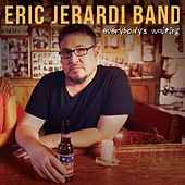 Everybody's Waiting by Eric Jerardi Band