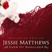 Over My Shoulder by Jessie Matthews