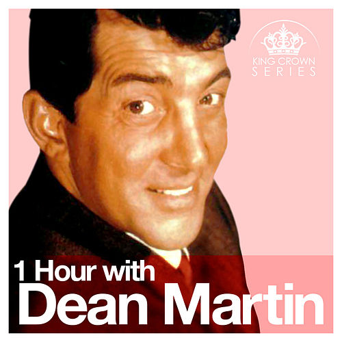 Play & Download 1 Hour with Dean Martin by Dean Martin | Napster