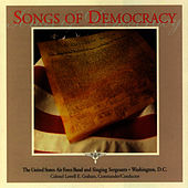 Songs of Democracy by The Us Air Force Band And Singing Sergeants