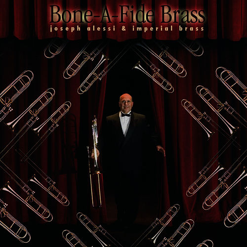 Play & Download Bone-a-Fide Brass by Joseph Alessi | Napster