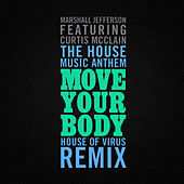 Play & Download The House Music Anthem (Move Your Body) by Marshall Jefferson | Napster