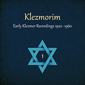 Play & Download Klezmorim (Early Klezmer Recordings 1920 - 1960), Volume 1 by Various Artists | Napster